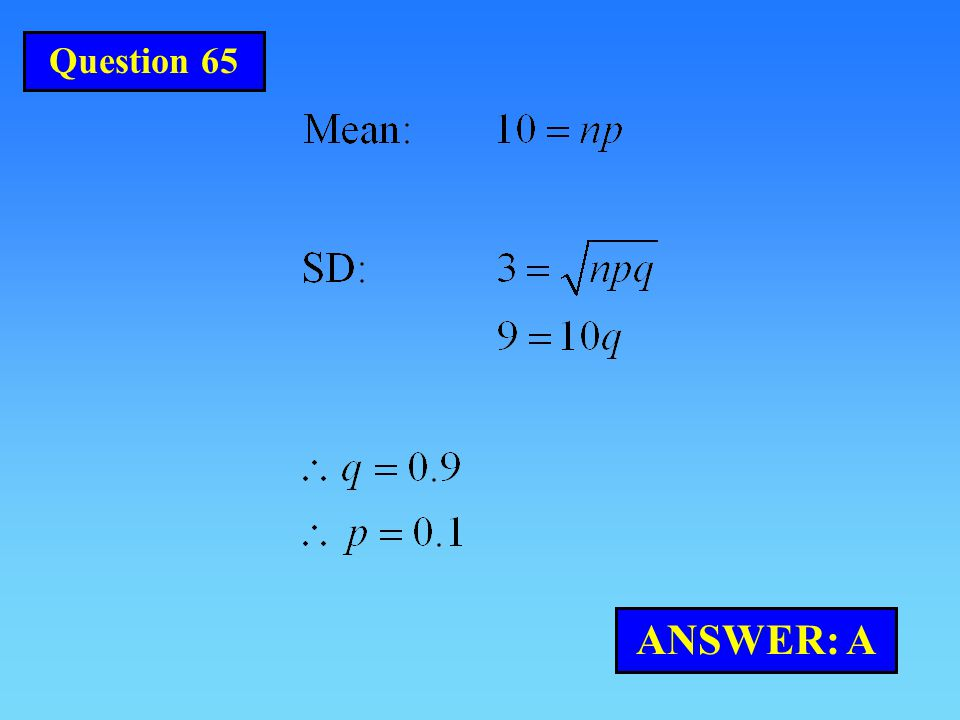 ANSWER: A Question 65