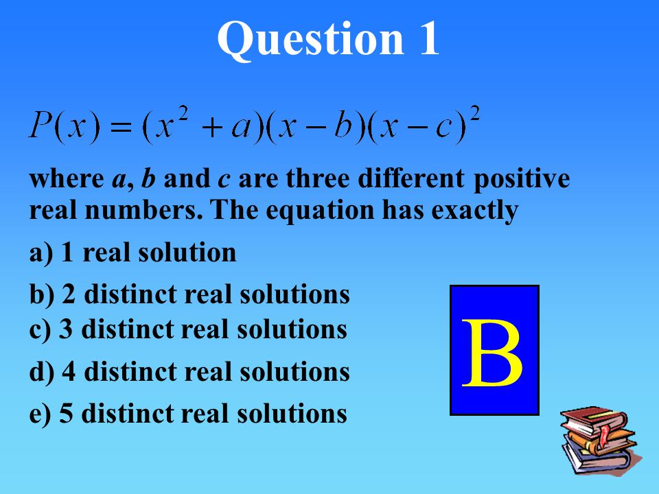 Question 1 where a, b and c are three different positive real numbers.