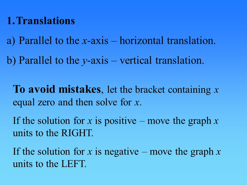 1.Translations a) Parallel to the x-axis – horizontal translation.