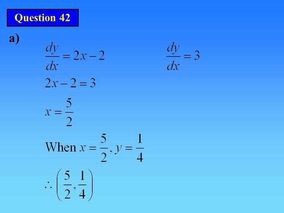 Question 42 a)