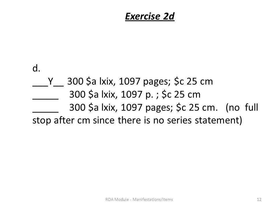 Exercise 2d d. ___Y__ 300 $a lxix, 1097 pages; $c 25 cm _____ 300 $a lxix, 1097 p.