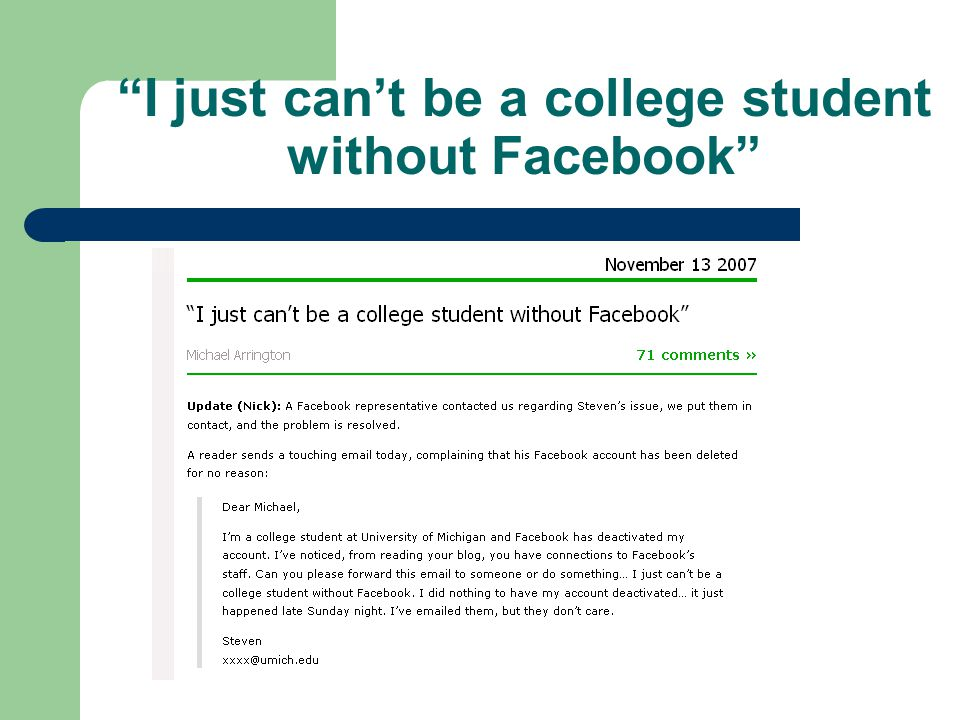 I just can't be a college student without Facebook