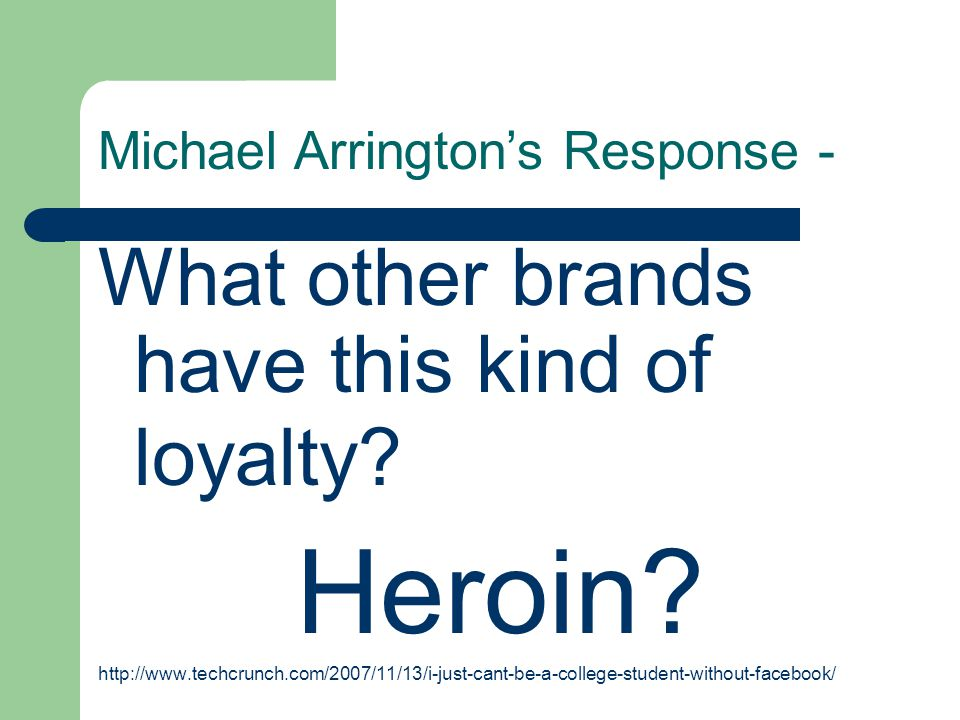 What other brands have this kind of loyalty.Heroin.