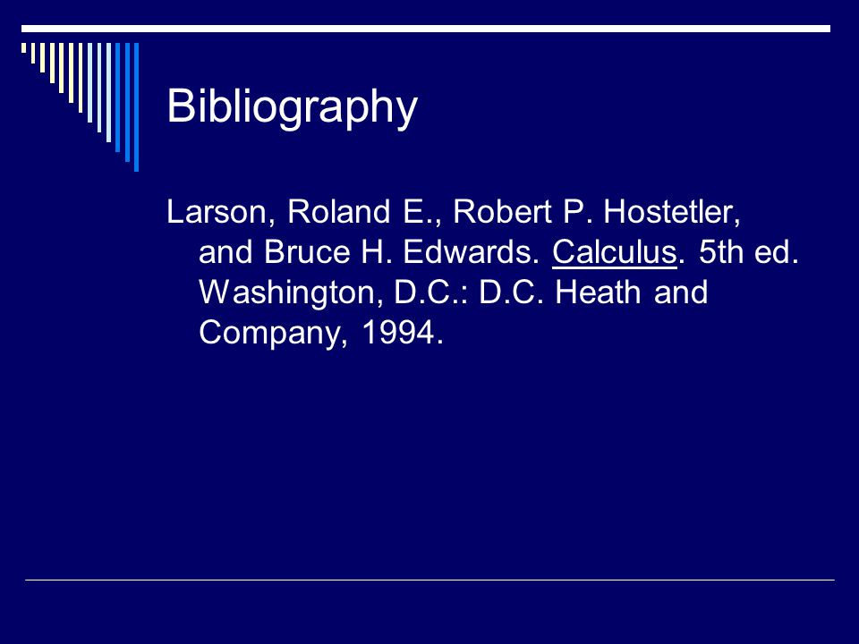 Bibliography Larson, Roland E., Robert P. Hostetler, and Bruce H.
