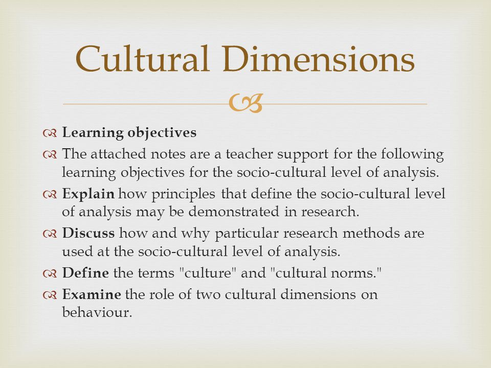   Learning objectives  The attached notes are a teacher support for the following learning objectives for the socio-cultural level of analysis.  E
