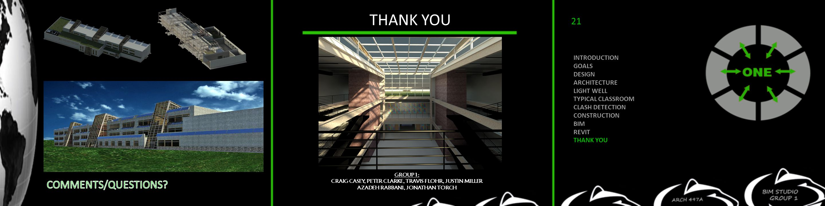 THANK YOU INTRODUCTION GOALS DESIGN ARCHITECTURE LIGHT WELL TYPICAL CLASSROOM CLASH DETECTION CONSTRUCTION BIM REVIT THANK YOU GROUP 1: CRAIG CASEY, P