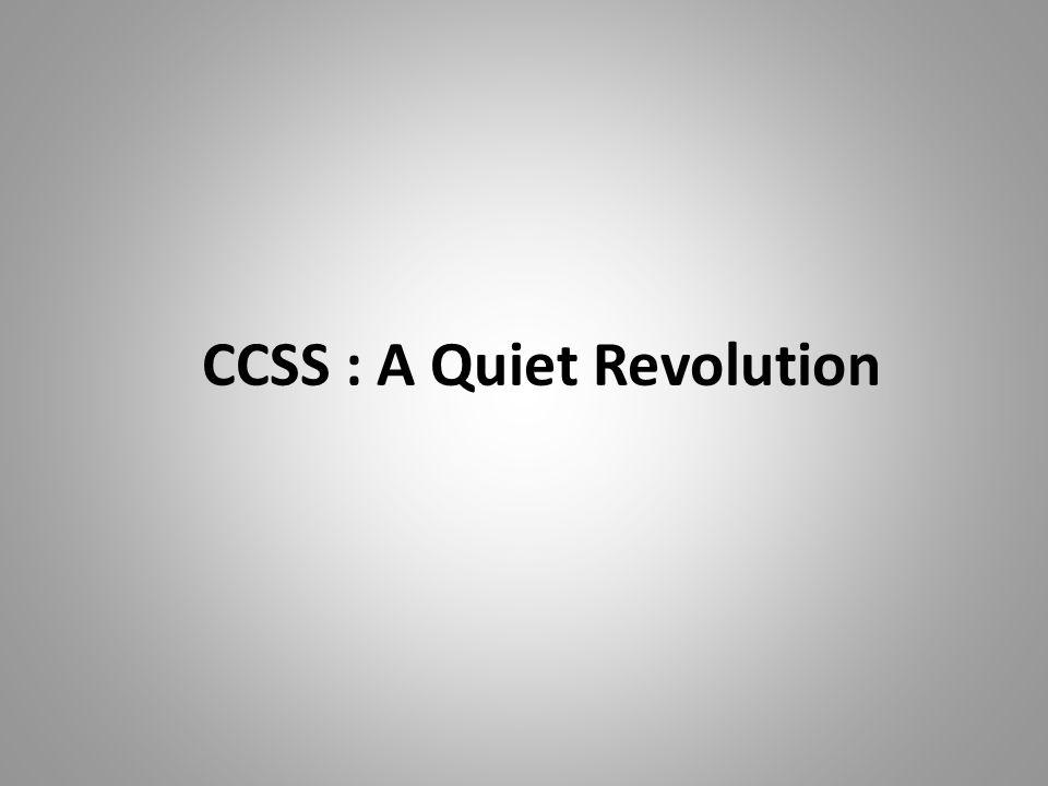 CCSS : A Quiet Revolution