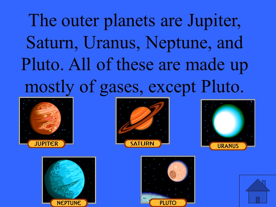 Name the 5 outer planets and describe what they are made of.