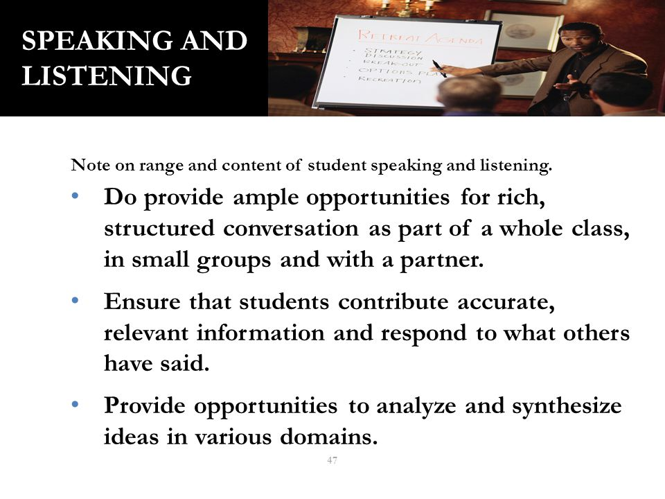 47 SPEAKING AND LISTENING Note on range and content of student speaking and listening.