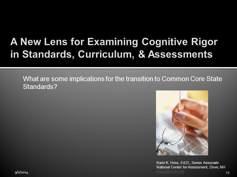 What are some implications for the transition to Common Core State Standards.