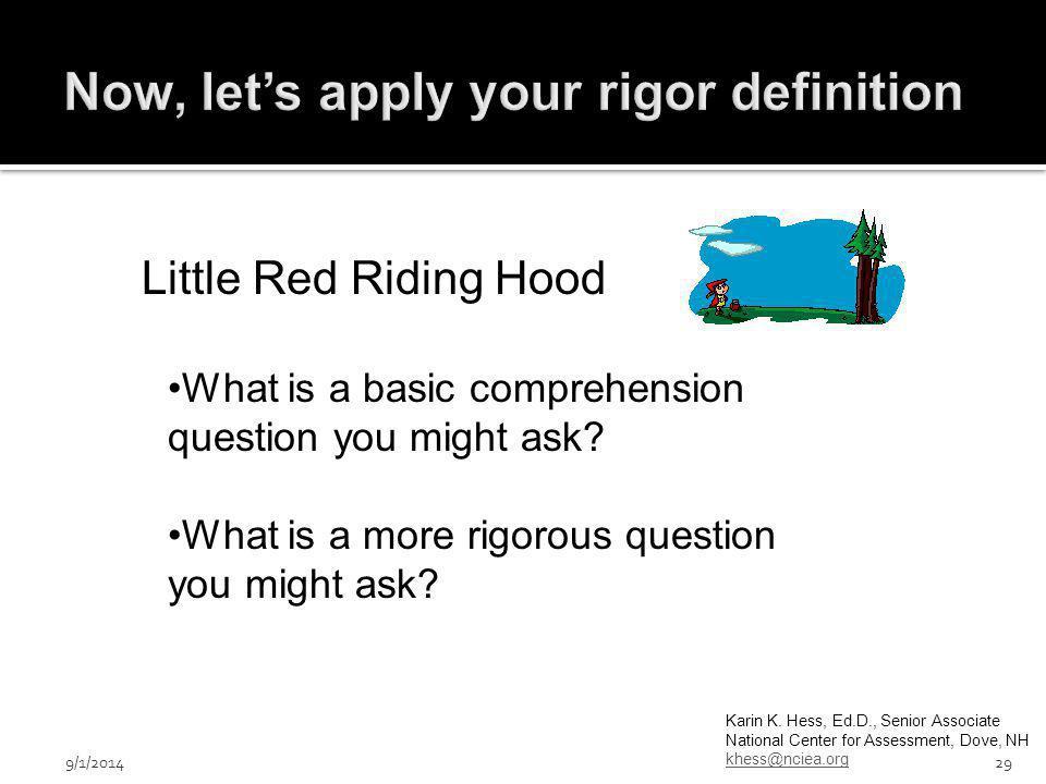 Karin K. Hess, Ed.D., Senior Associate National Center for Assessment, Dove, NH khess@nciea.org Little Red Riding Hood What is a basic comprehension q