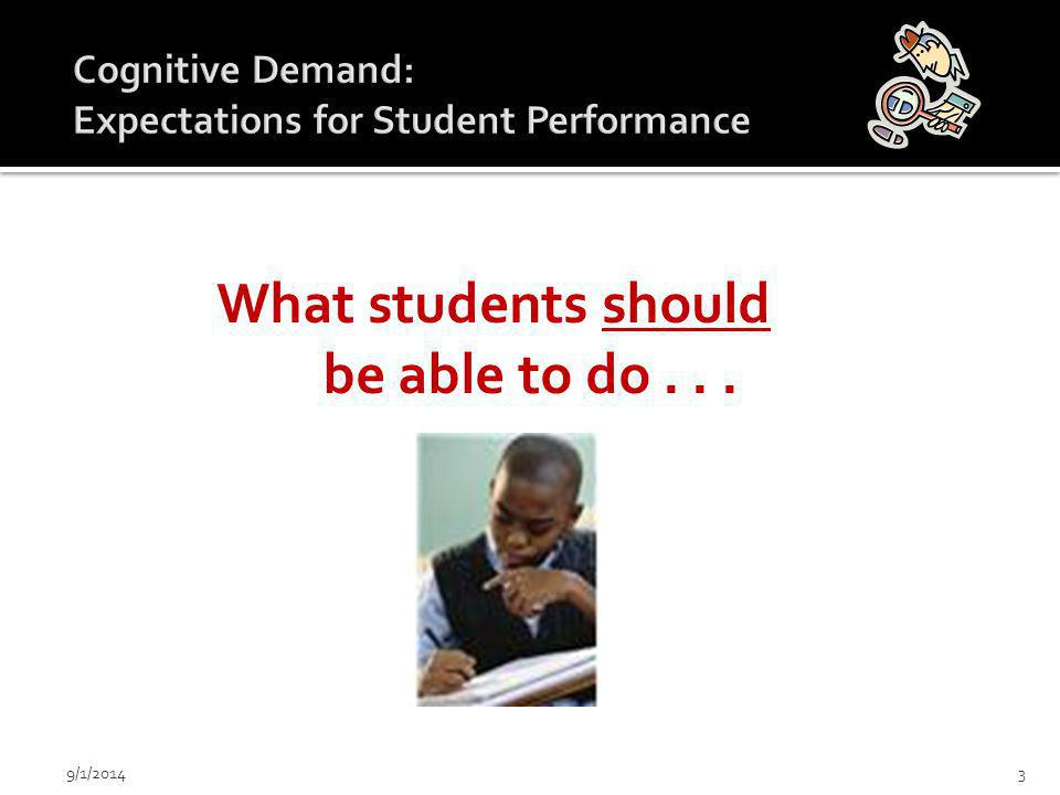 What students should be able to do... 9/1/20143