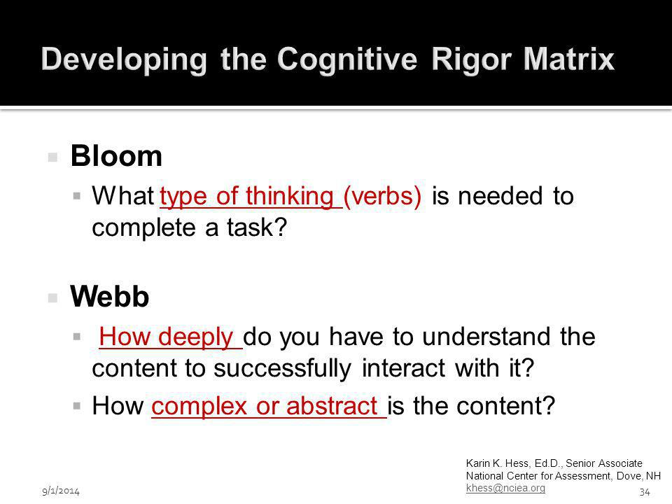  Bloom  What type of thinking (verbs) is needed to complete a task.