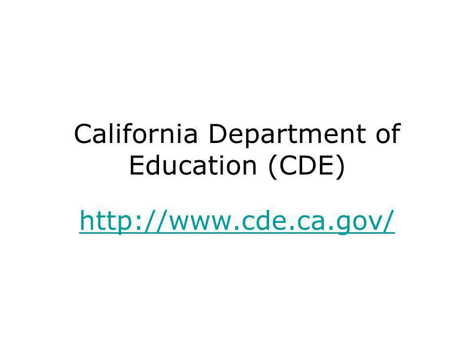 California Department of Education (CDE) http://www.cde.ca.gov/