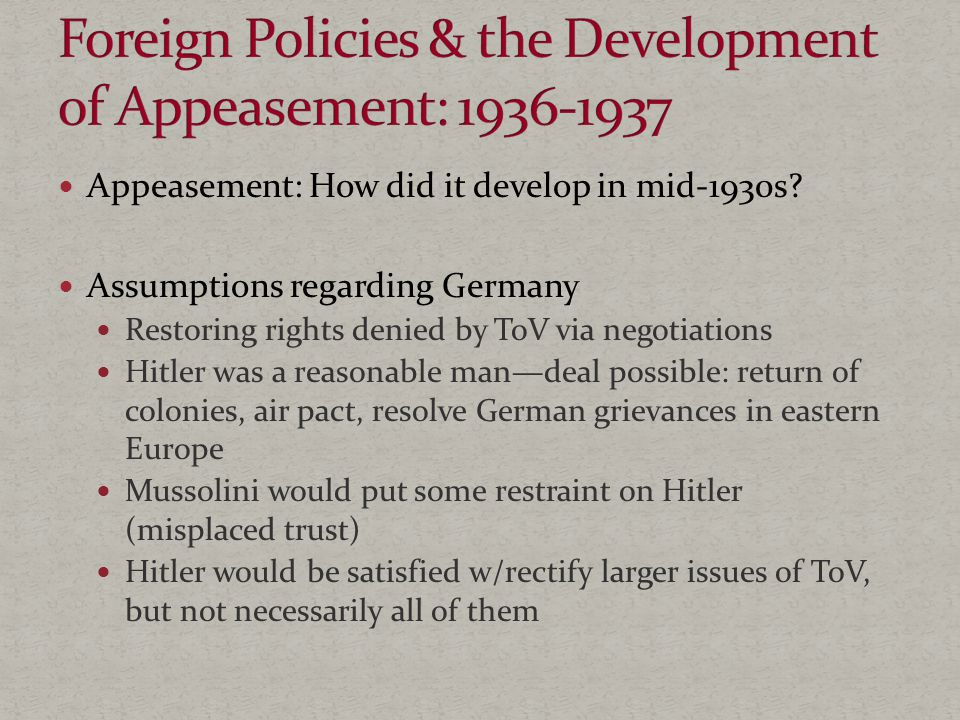 Appeasement: How did it develop in mid-1930s.