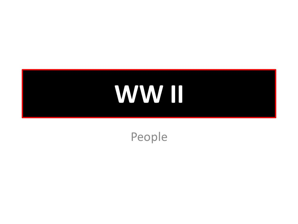 WW II People