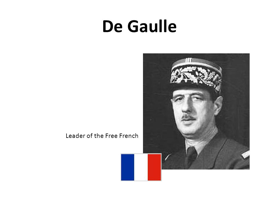 De Gaulle Leader of the Free French