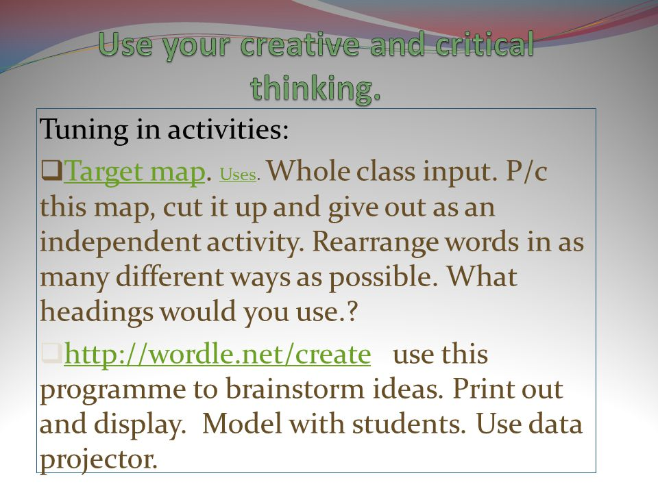Tuning in activities:  Target map. Uses. Whole class input.