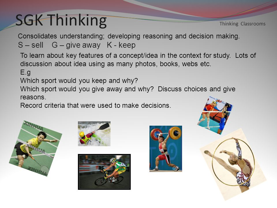 SGK Thinking Thinking Classrooms Consolidates understanding; developing reasoning and decision making.