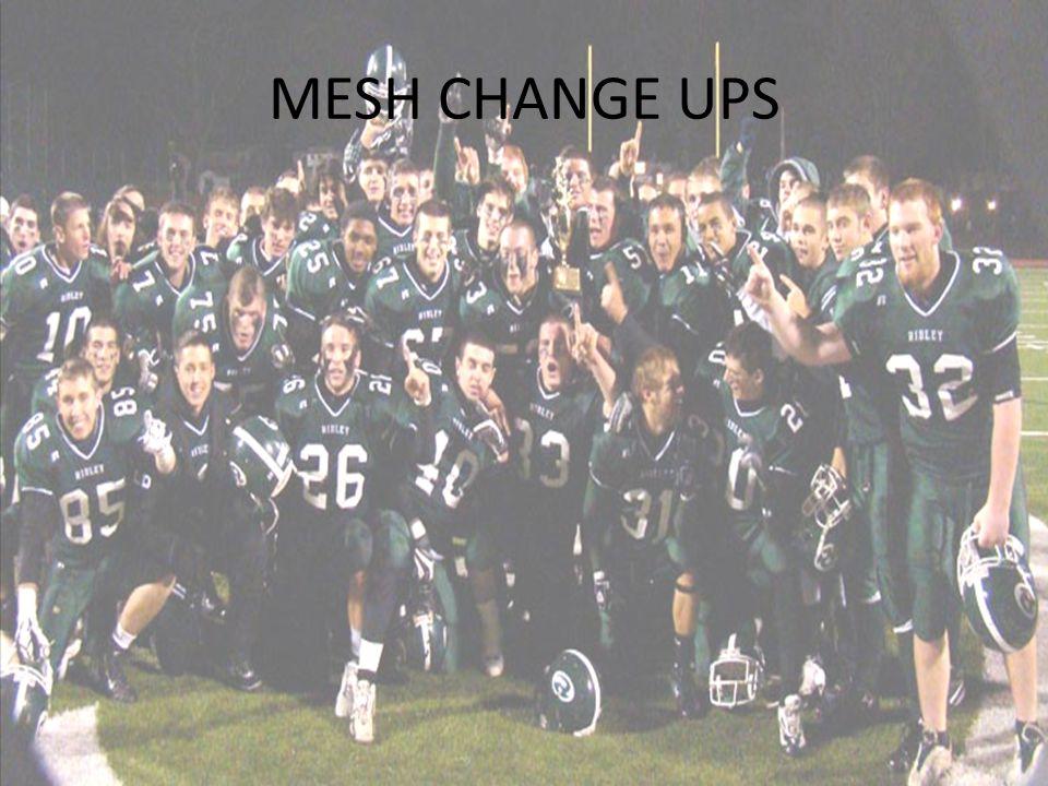 MESH CHANGE UPS