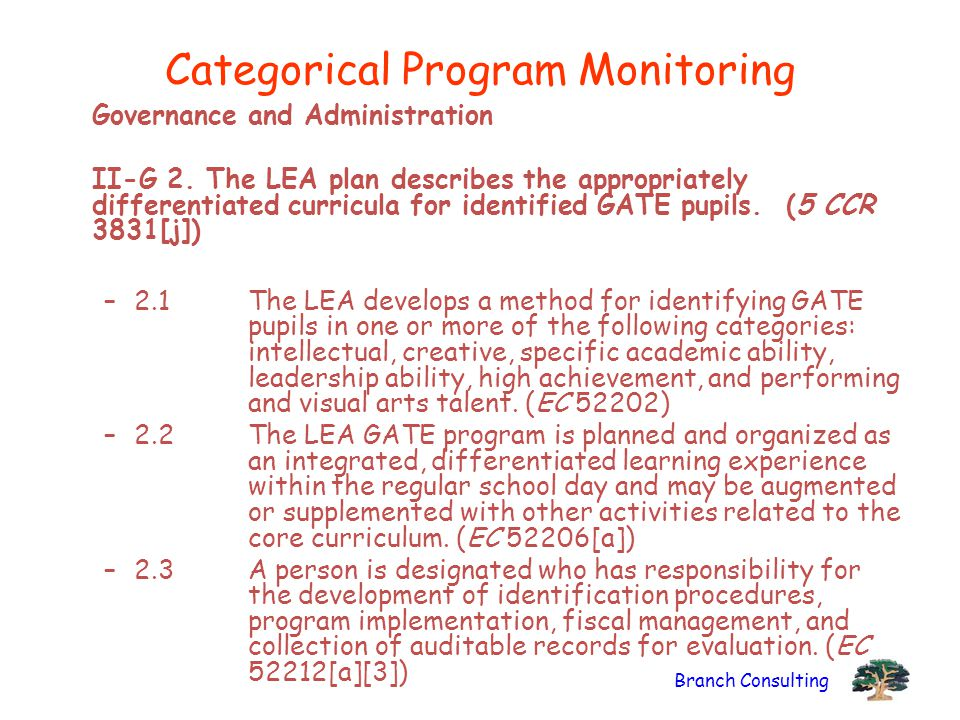 Branch Consulting Categorical Program Monitoring Governance and Administration II-G 2. The LEA plan describes the appropriately differentiated curricu
