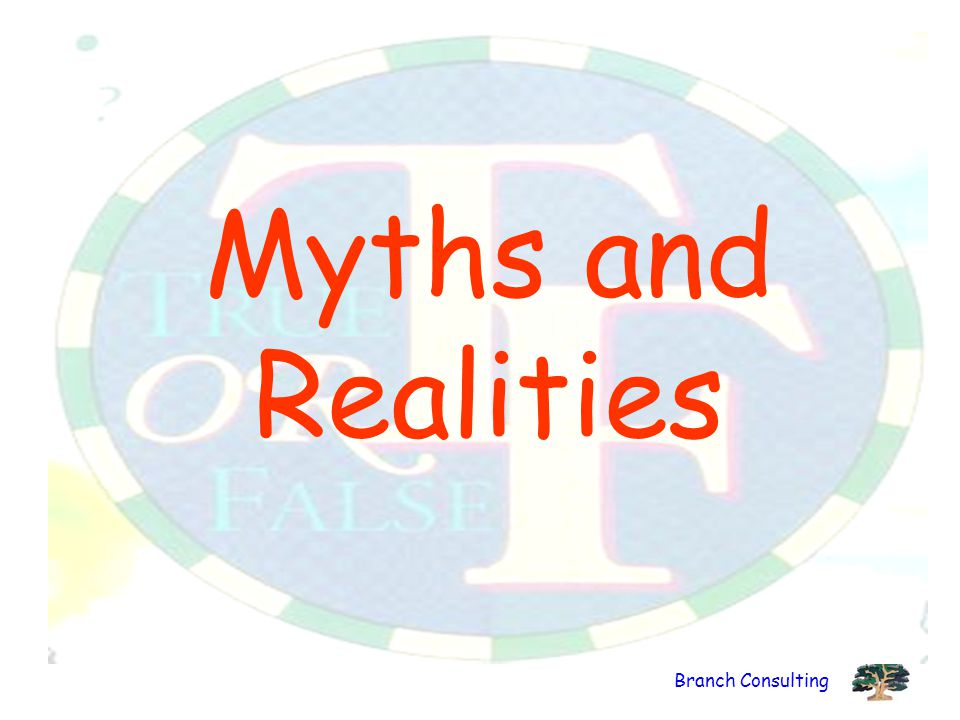Branch Consulting Myths and Realities