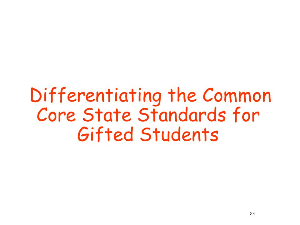 Differentiating the Common Core State Standards for Gifted Students 83