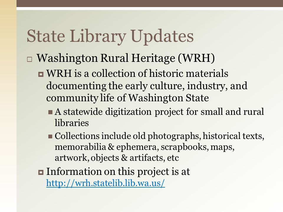  Washington Rural Heritage (WRH)  WRH is a collection of historic materials documenting the early culture, industry, and community life of Washingto