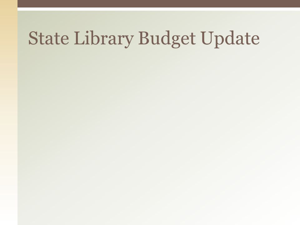 State Library Budget Update