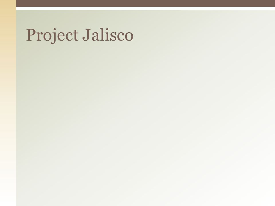 Project Jalisco