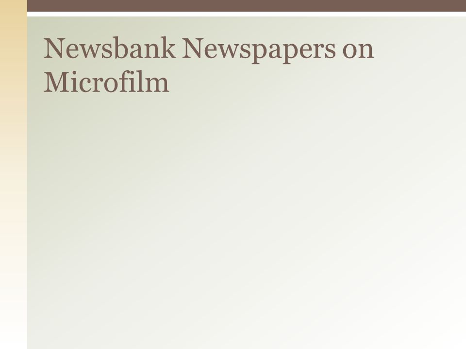 Newsbank Newspapers on Microfilm