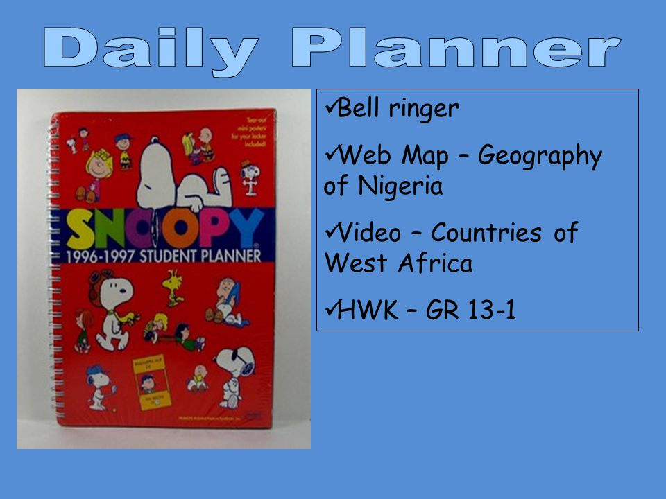 Bell ringer Web Map – Geography of Nigeria Video – Countries of West Africa HWK – GR 13-1