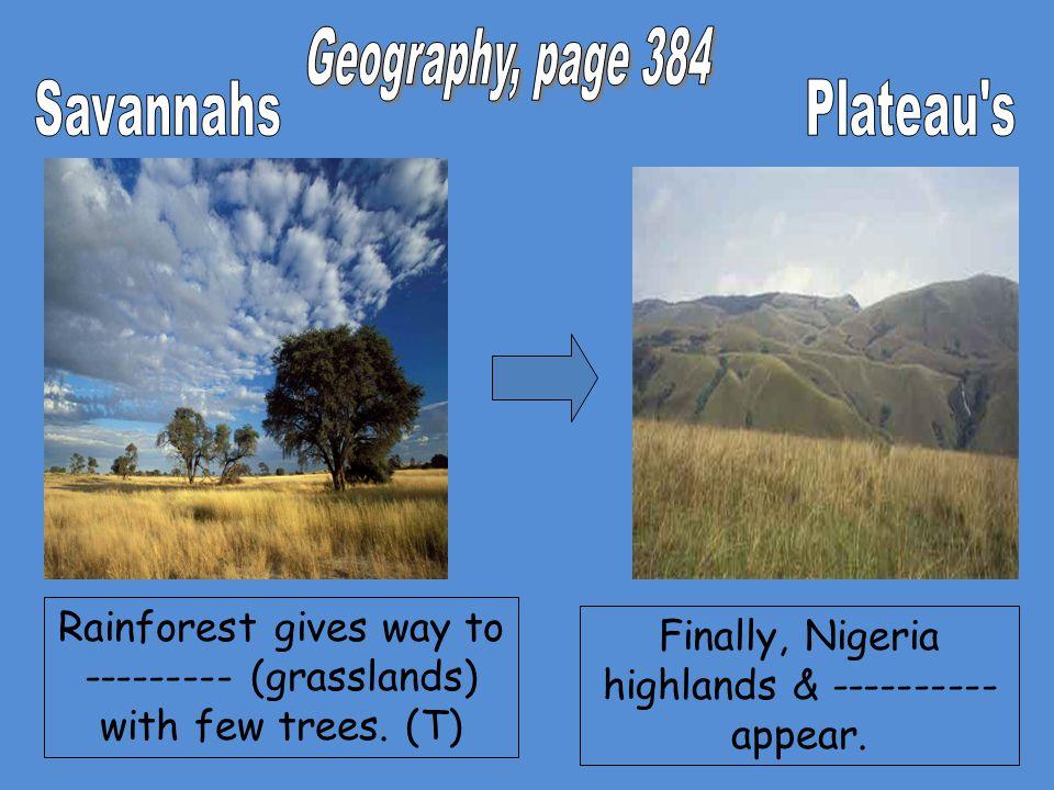 Finally, Nigeria highlands & ---------- appear.