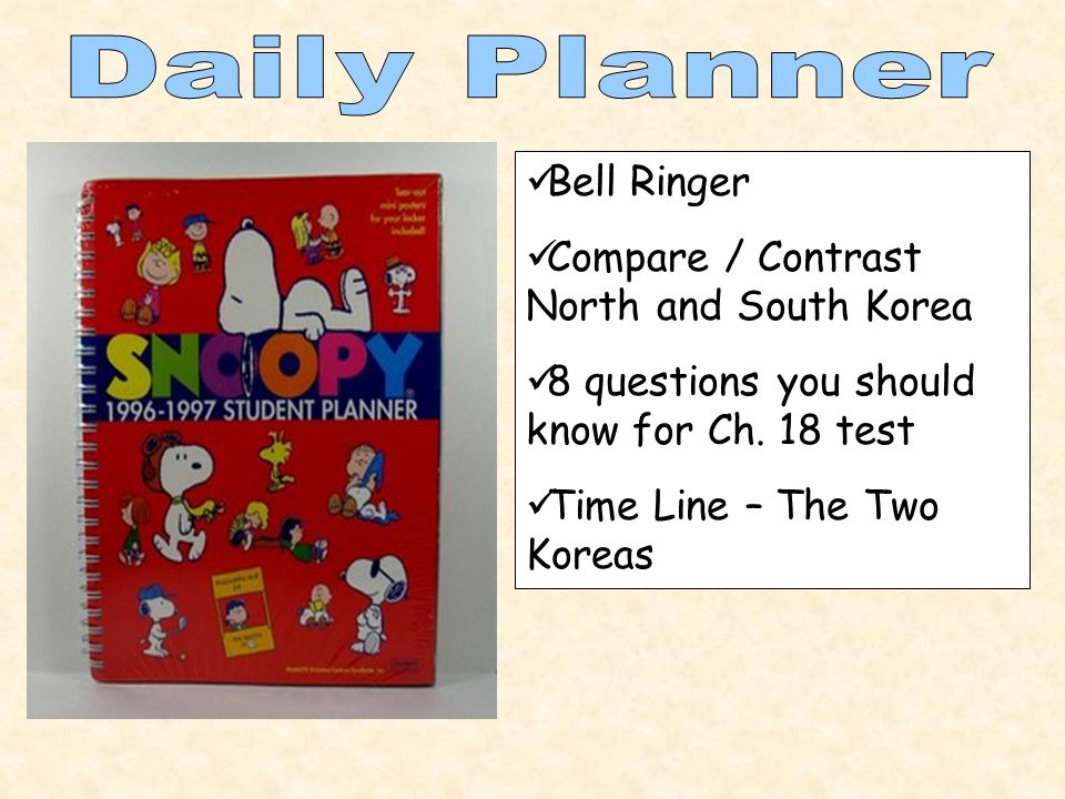 Bell Ringer Compare / Contrast North and South Korea 8 questions you should know for Ch. 18 test Time Line – The Two Koreas