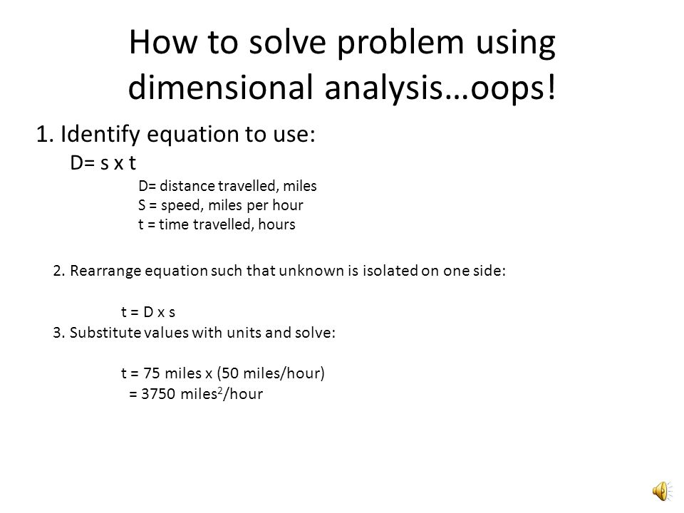 How to solve problem using dimensional analysis… 1.