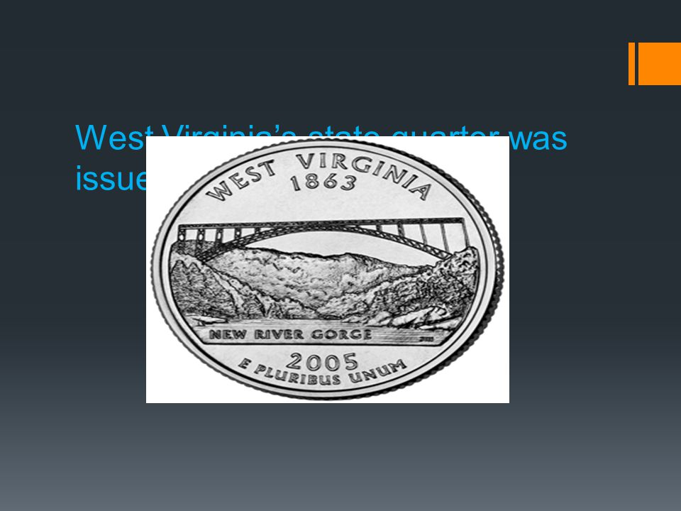 West Virginia's state quarter was issued in the year 2005