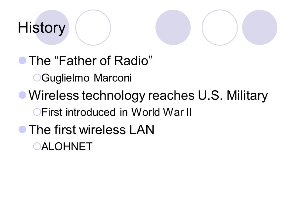 History The Father of Radio  Guglielmo Marconi Wireless technology reaches U.S.