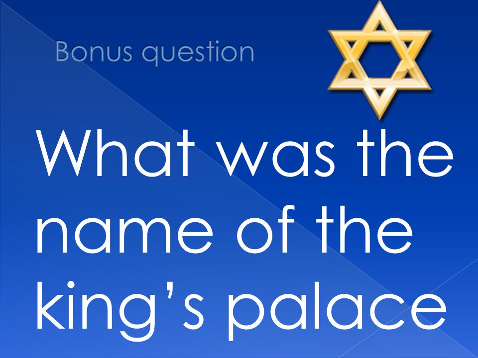 What was the name of the king's palace