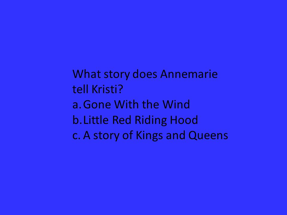 What story does Annemarie tell Kristi.