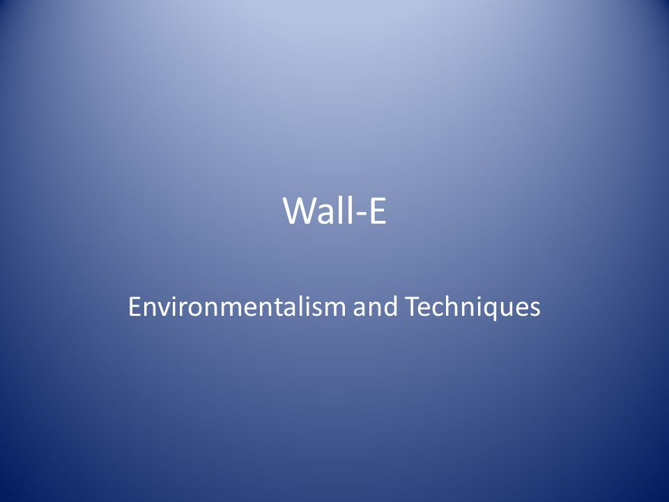 Wall-E Environmentalism and Techniques