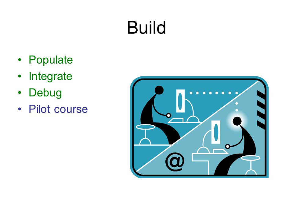 Build Populate Integrate Debug Pilot course