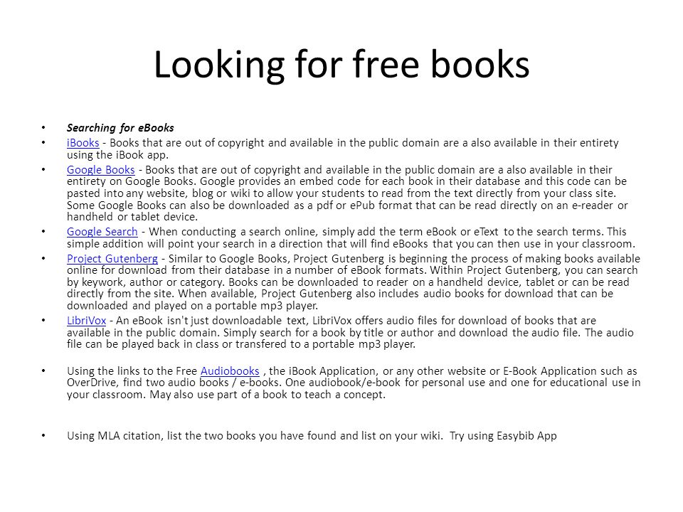 Looking for free books Searching for eBooks iBooks - Books that are out of copyright and available in the public domain are a also available in their