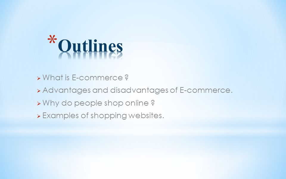  What is E-commerce .  Advantages and disadvantages of E-commerce.