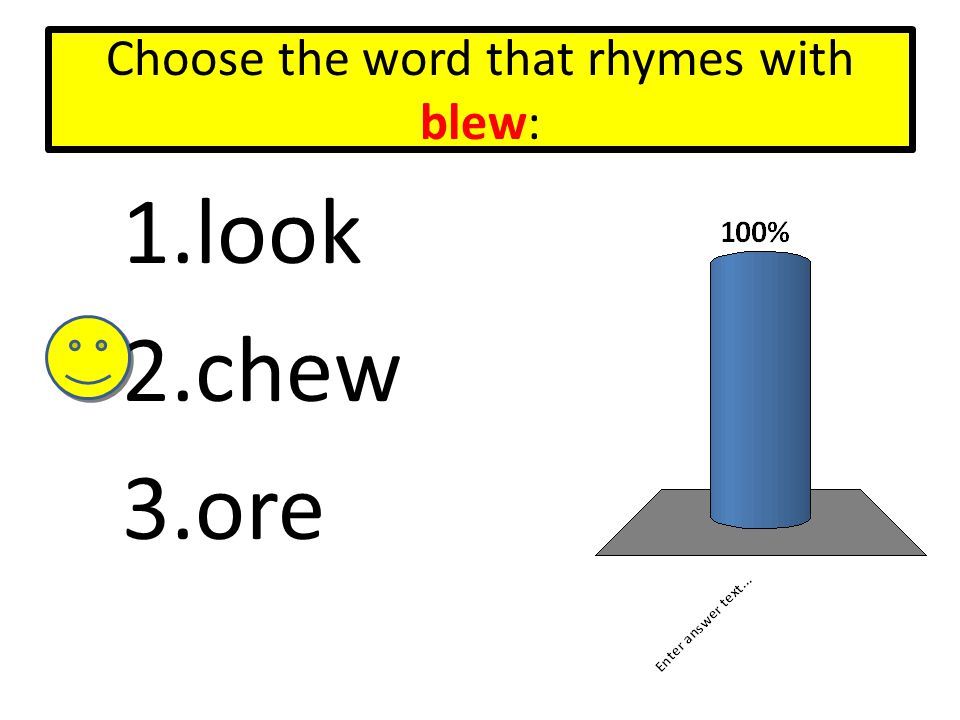 Choose the word that rhymes with crew: 1.dew 2.see 3.get