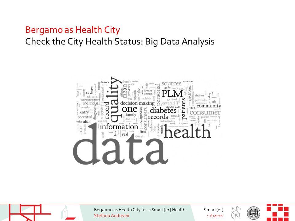 Bergamo as Health City for a Smart[er] Health Stefano Andreani Smart[er] Citizens source: Cisco