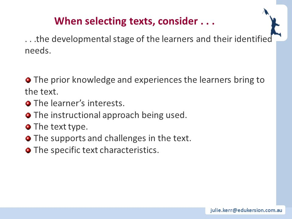 julie.kerr@edukersion.com.au...the developmental stage of the learners and their identified needs.