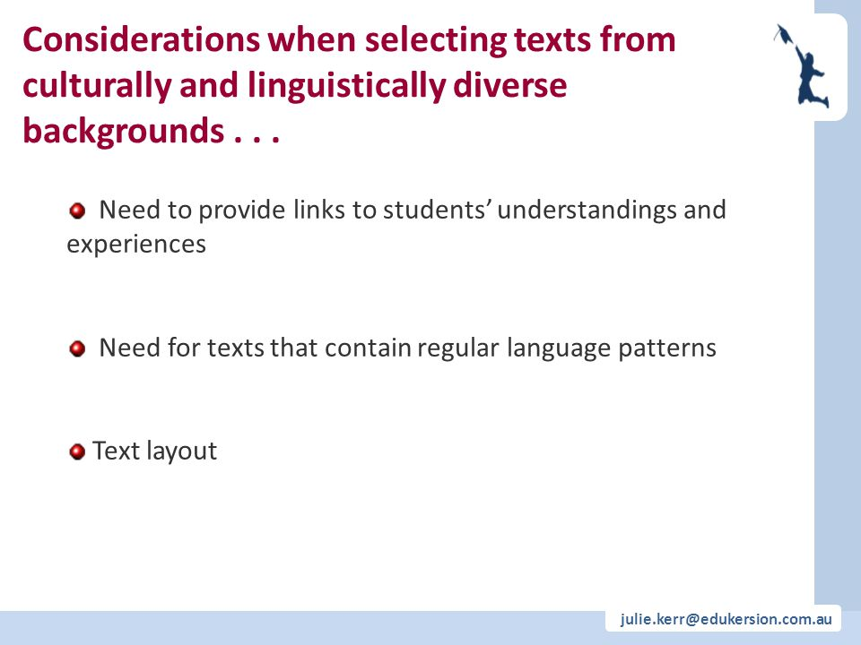 julie.kerr@edukersion.com.au Considerations when selecting texts from culturally and linguistically diverse backgrounds...