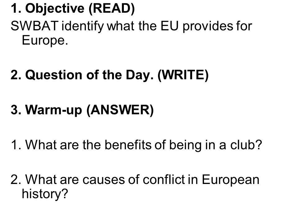 1. Objective (READ) SWBAT identify what the EU provides for Europe.