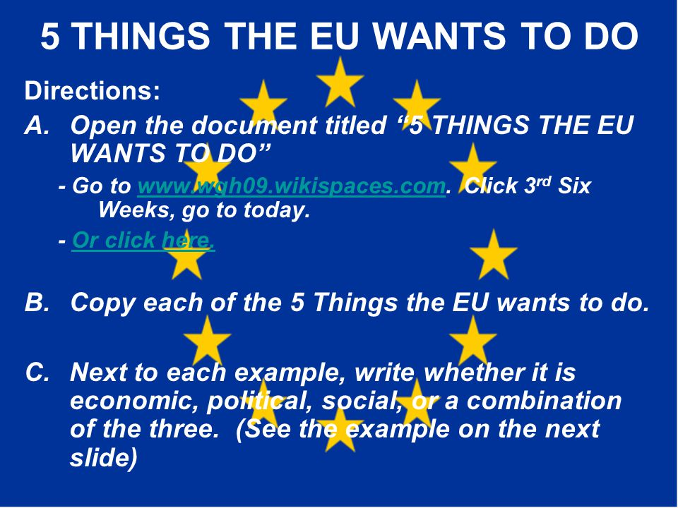 5 THINGS THE EU WANTS TO DO 1.Promote economic and social progress.
