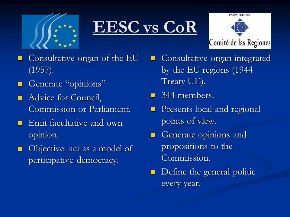 EESC vs CoR Consultative organ of the EU (1957). Consultative organ of the EU (1957).
